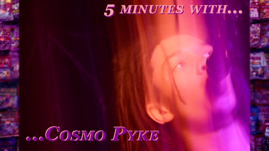 5 minutes with… CosmoPyke