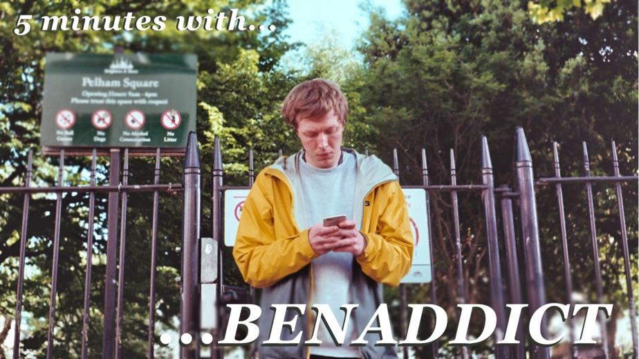 5 minutes with…Benaddict