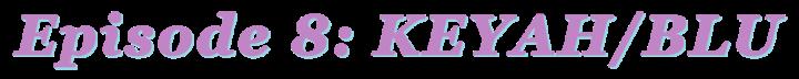 Keyah Blu interview.png