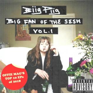 #2: BIIG PIIG - BIG FAN OF THE SESH VOL.1