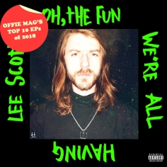 #9: LEE SCOTT - OH, THE FUN WE'RE ALL HAVING